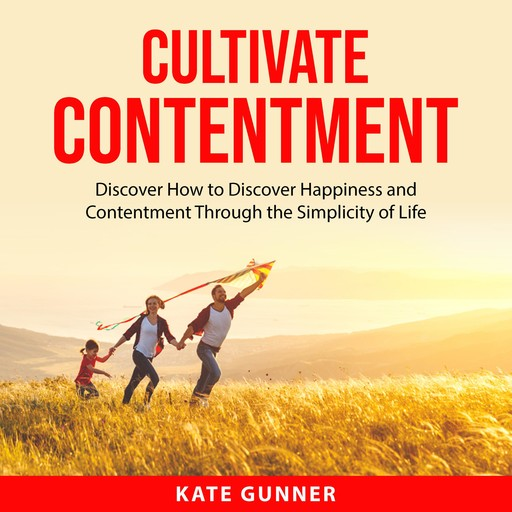 Cultivate Contentment, Kate Gunner