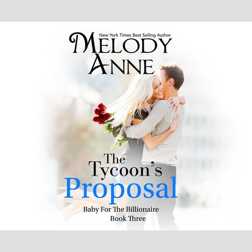 The Tycoon's Proposal, Melody Anne