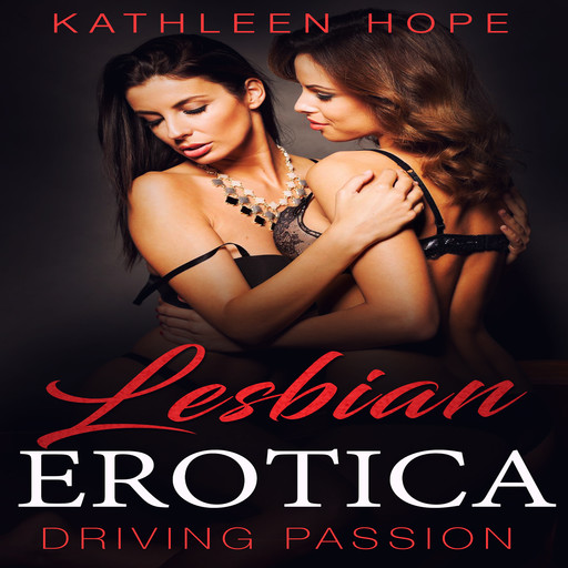 Lesbian Erotica: Driving Passion, Kathleen Hope