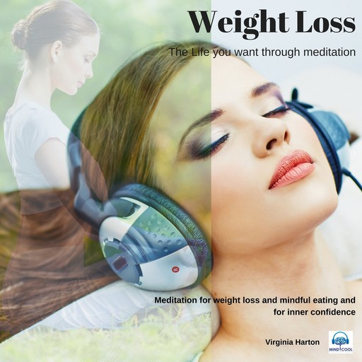 Weight Loss: Get the life you want through meditation, Virginia Harton