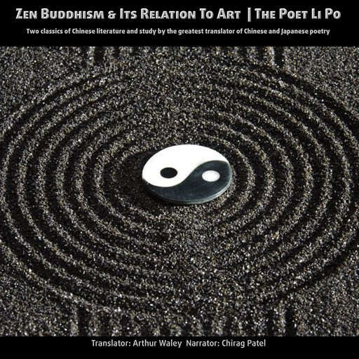 Zen Buddhism and Its relation to Art | The Poet Li Po, Arthur Waley
