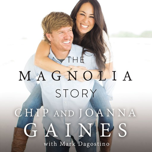 The Magnolia Story, Chip Gaines, Joanna Gaines