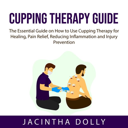 Cupping Therapy Guide, Jacintha Dolly