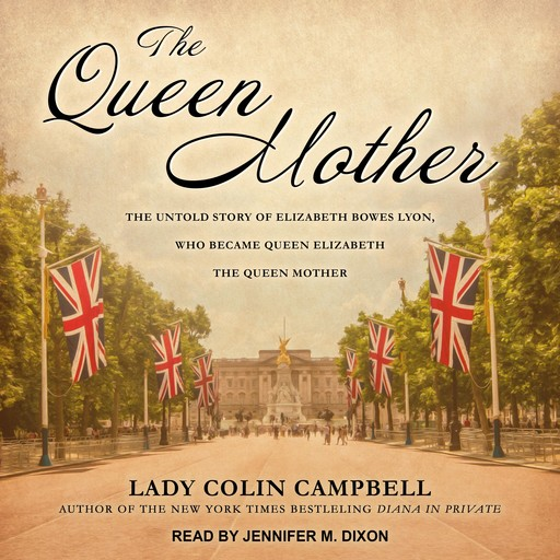 The Queen Mother, Lady Colin Campbell