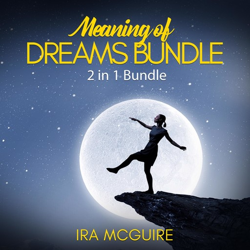 Meaning of Dreams Bundle: 2 in 1 Bundle, Dream Book and Dreams, Ira McGuire