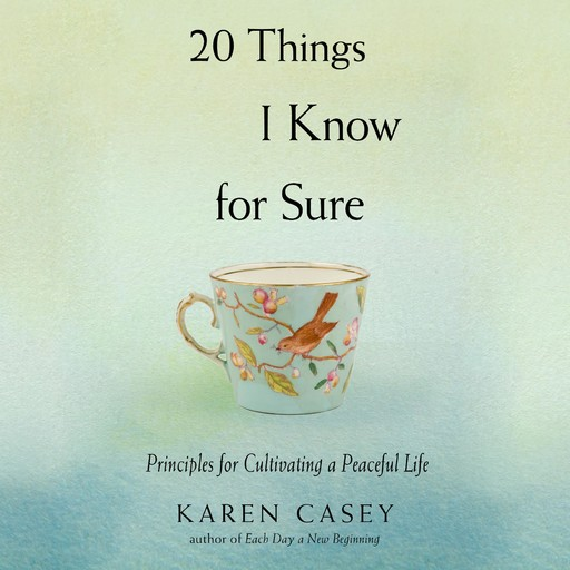 20 Things I Know For Sure, Ph.D., Karen Casey