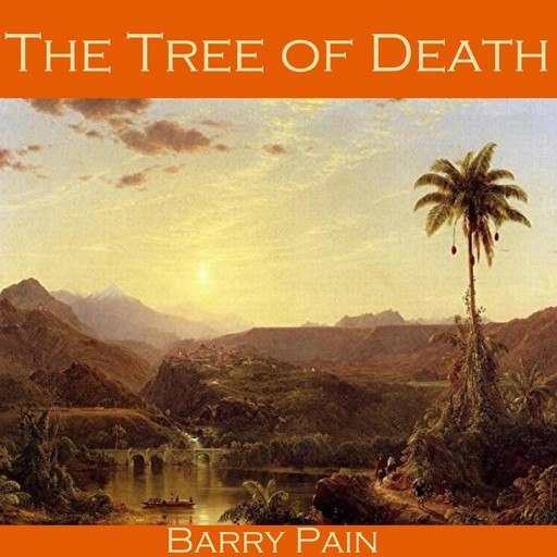 The Tree of Death, Barry Pain