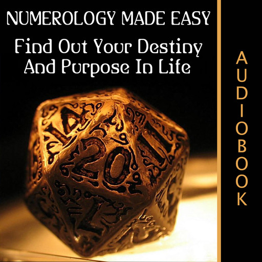 Numerology Made Easy: Find Out Your Destiny And Purpose In Life, My Ebook Publishing House