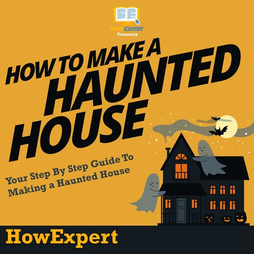 How To Make a Haunted House, HowExpert