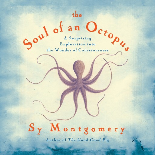 The Soul of An Octopus, Sy Montgomery