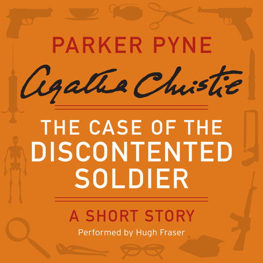 The Case of the Discontented Soldier, Agatha Christie