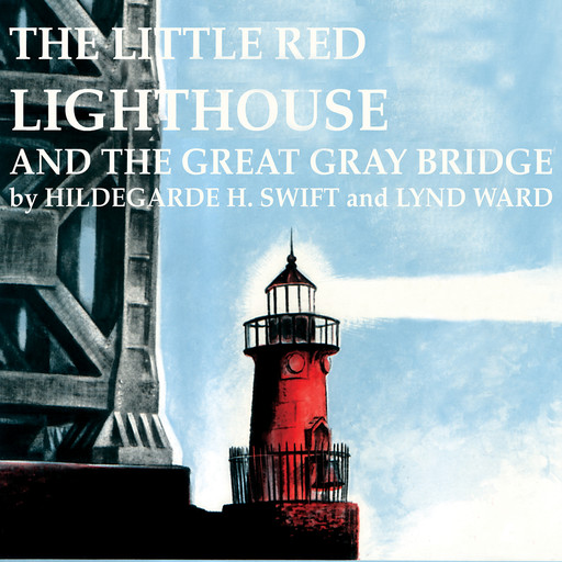 Little Red Lighthouse And The Great Gray Bridge, Hildegard H. Swift