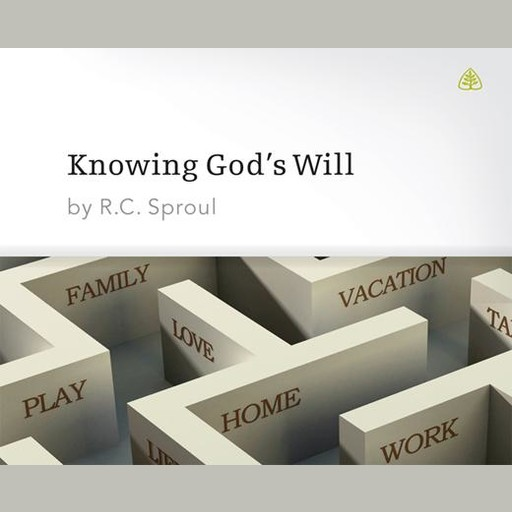 Knowing God's Will, R.C.Sproul