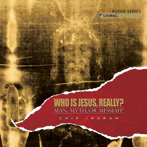 Who is Jesus, Really?, Chip Ingram