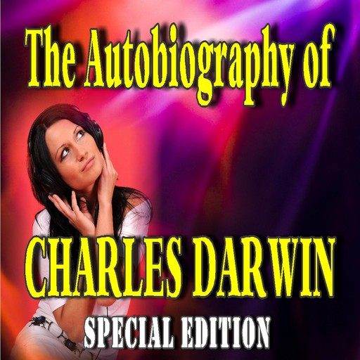 The Autobiography of Charles Darwin (Special Edition), Charles Darwin