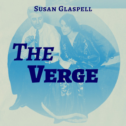 The Verge, Susan Glaspell