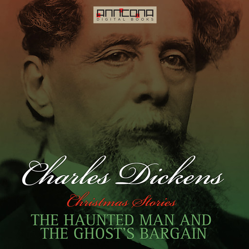 The Haunted Man and the Ghost's Bargain, Charles Dickens