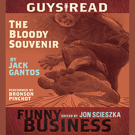 Guys Read: The Bloody Souvenir, Jack Gantos