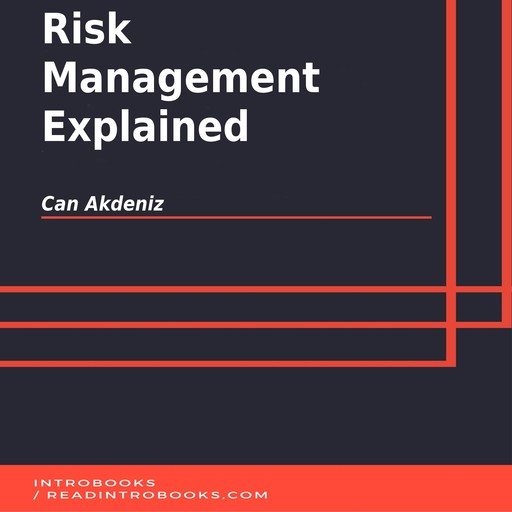 Risk Management Explained, Can Akdeniz, Introbooks Team