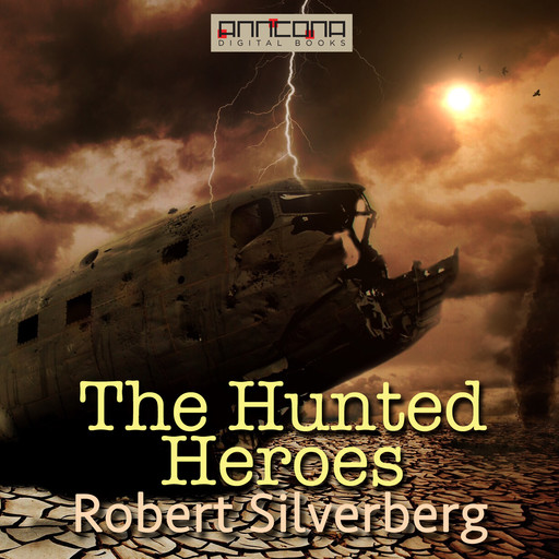 The Hunted Heroes, Robert Silverberg