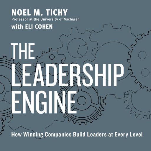 The Leadership Engine, Noel M. Tichy