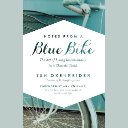 Notes from a Blue Bike, Tsh Oxenreider