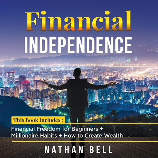 Financial Independence, Nathan Bell