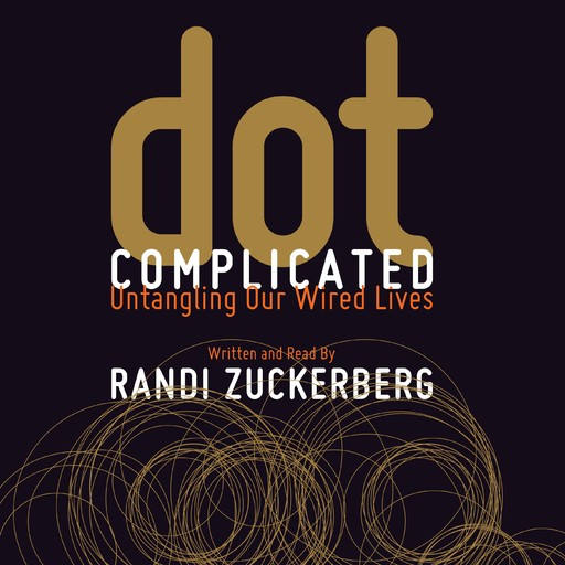 Dot Complicated, Randi Zuckerberg