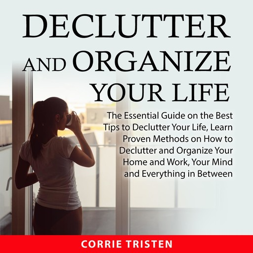 Declutter and Organize Your Life, Corrie Tristen