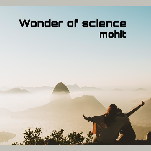 Wonder of science, Mohit gill
