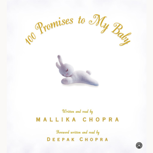 100 Promises to My Baby, Mallika Chopra