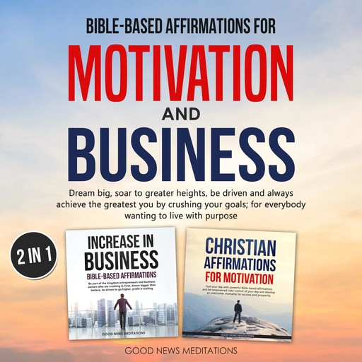 Bible-based affirmations for motivation and business, Good News Meditations