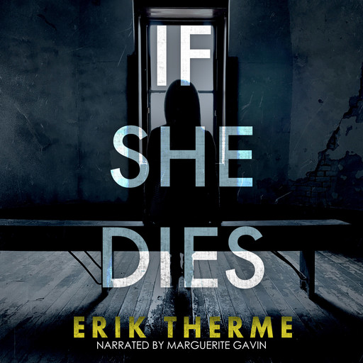 If She Dies, Erik Therme
