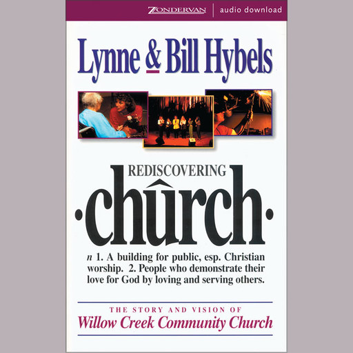 Rediscovering Church, Bill Hybels, Lynne Hybels