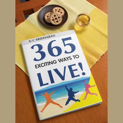 365 Exciting Ways to Live !, N.C. Sridharan