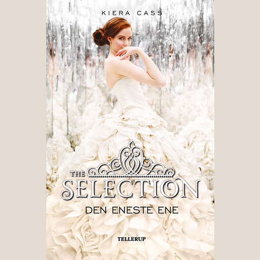 The Selection #3: Den Eneste Ene, Kiera Cass