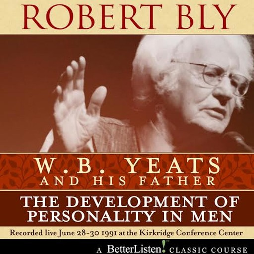 W.B. Yeats and His Father, Robert Bly