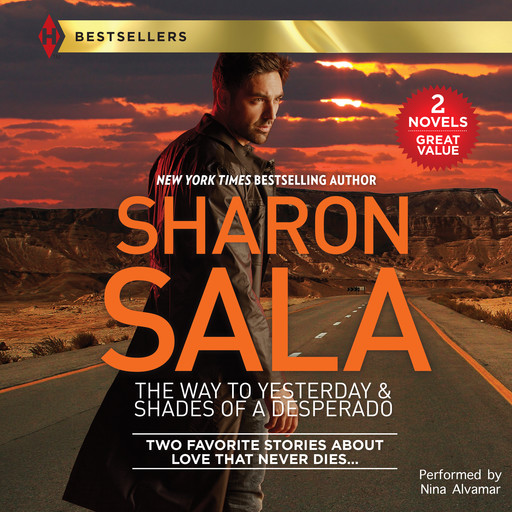 The Way to Yesterday & Shades of a Desperado, Sharon Sala