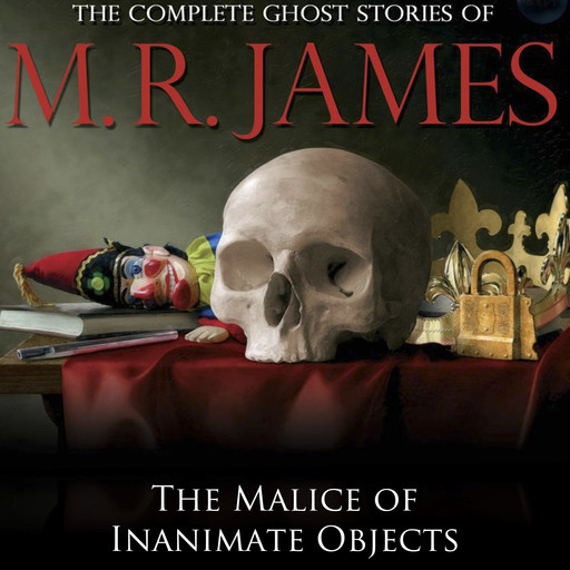 The Malice of Inanimate Objects, M.R.James