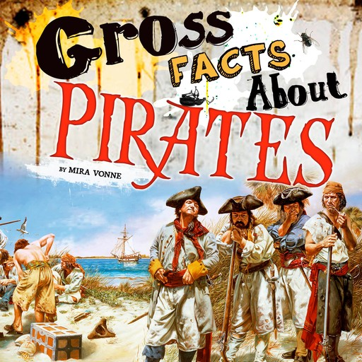 Gross Facts About Pirates, Mira Vonne