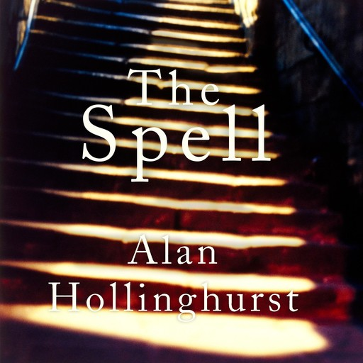 The Spell, Alan Hollinghurst