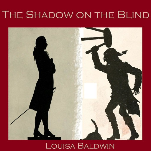 The Shadow on the Blind, Луиза Болдуин