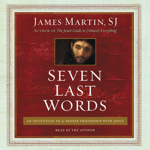 Seven Last Words, James Martin