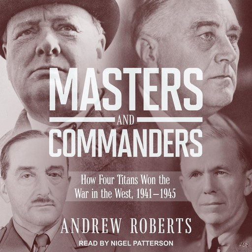 Masters and Commanders, Andrew Roberts