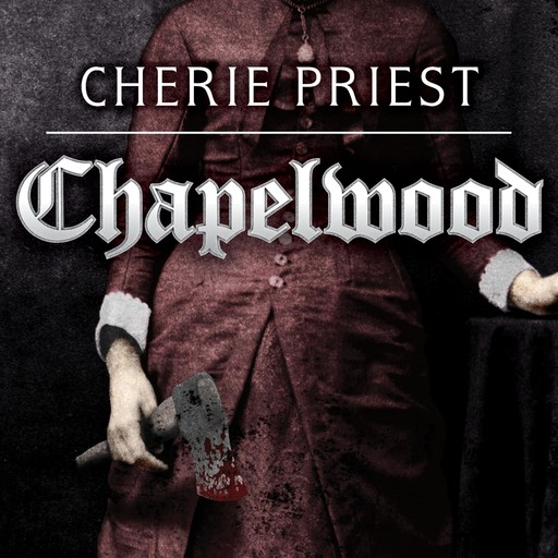 Chapelwood, Cherie Priest