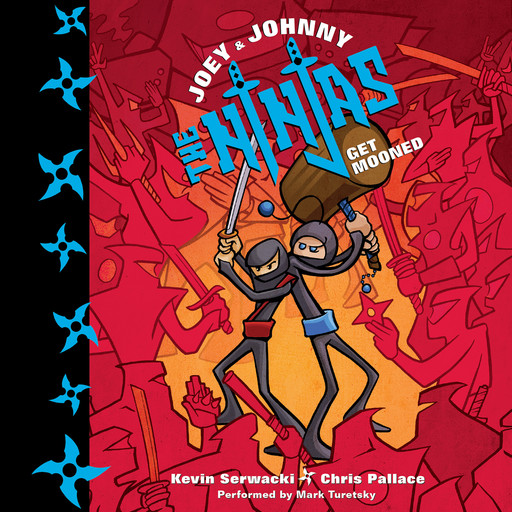 Joey and Johnny, the Ninjas: Get Mooned, Chris Pallace, Kevin Serwacki
