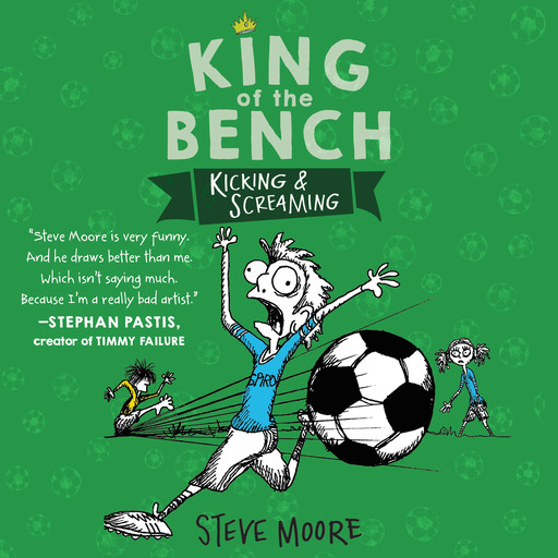 King of the Bench: Kicking & Screaming, Steve Moore