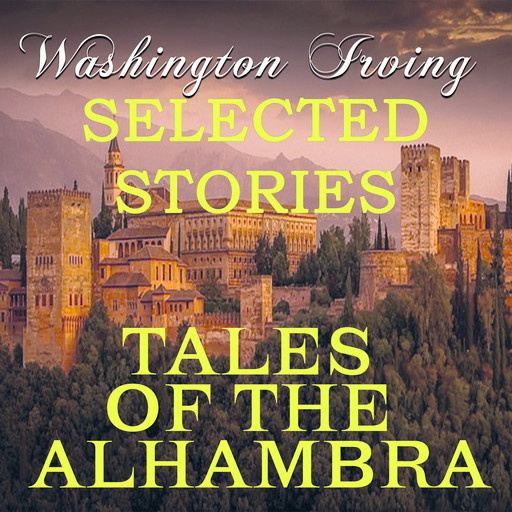 Tales of the Alhambra (Selected stories), Washington Irving