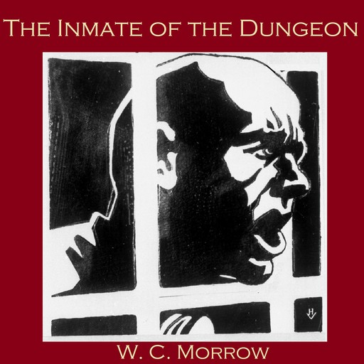 The Inmate of the Dungeon, W.C.Morrow