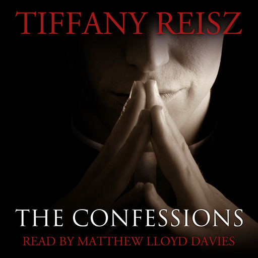 The Confessions: An Original Sinners Collection, Tiffany Reisz